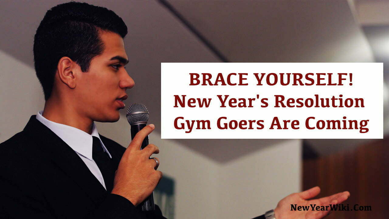 BRACE YOURSELF New Years Resolution Gym Goers Are Coming