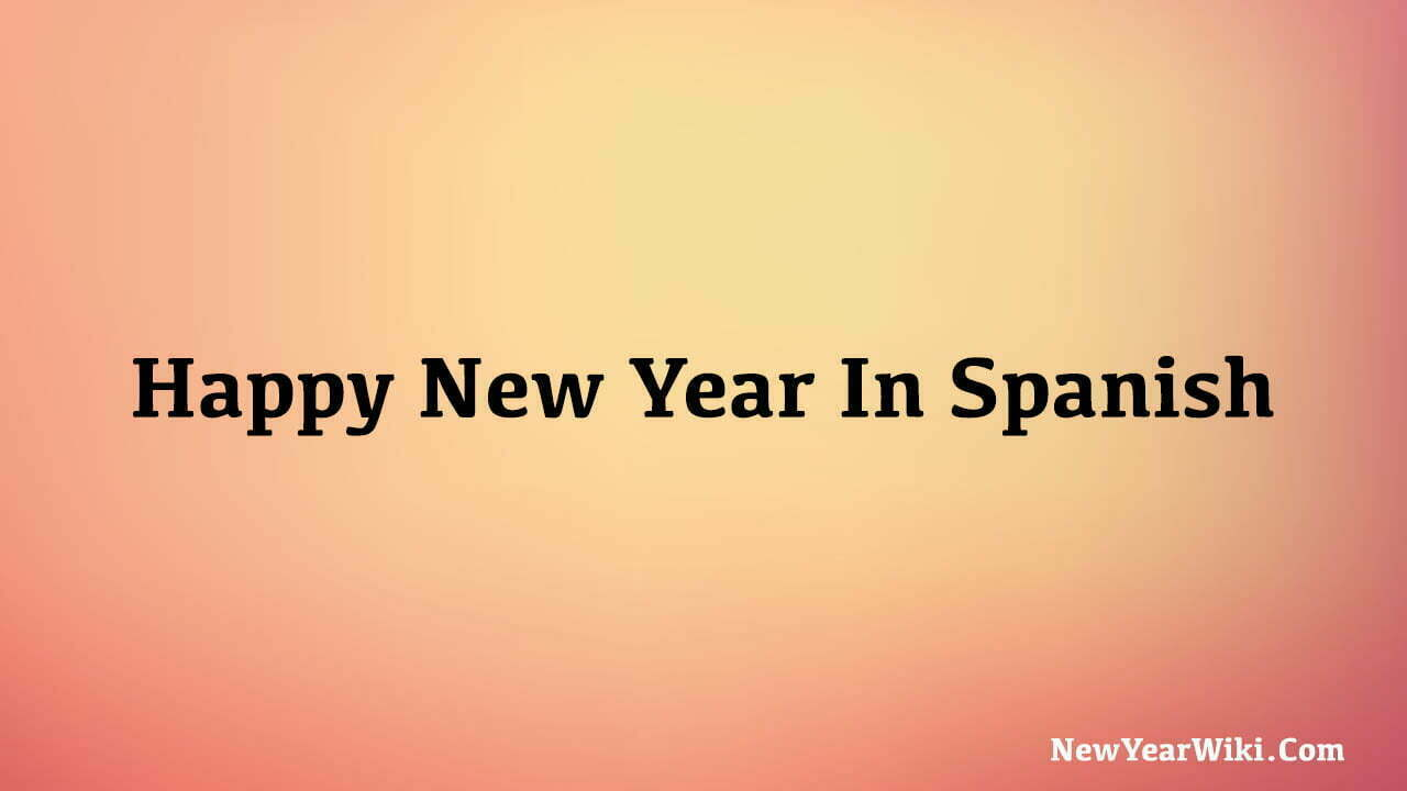 How Do You Say Happy New Year In Spanish