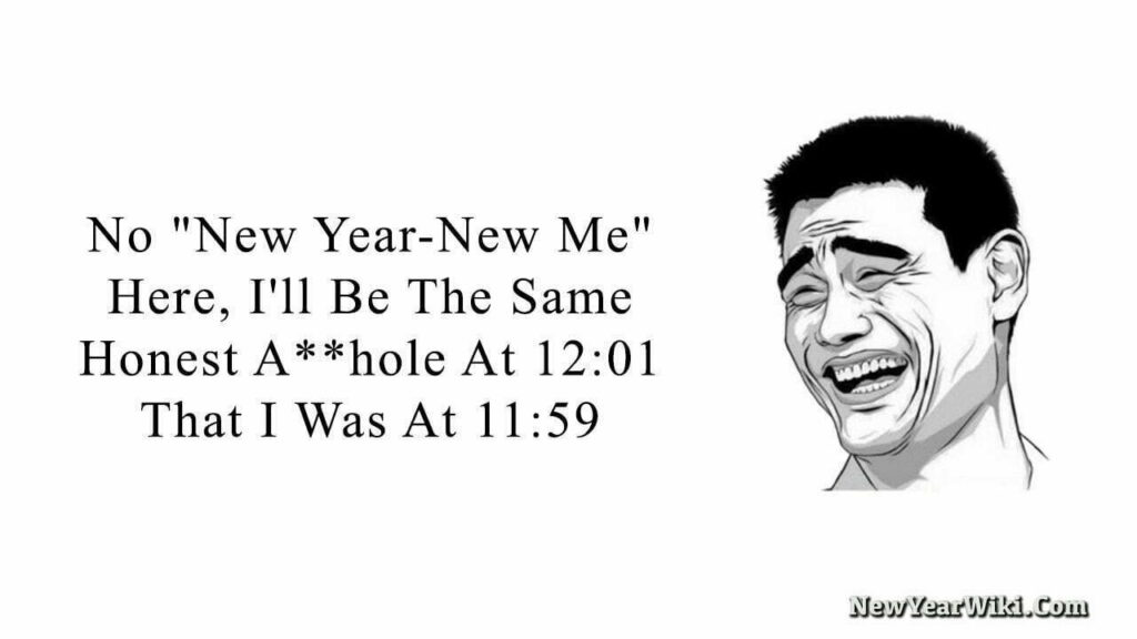 No New Year-New Me Here Meme