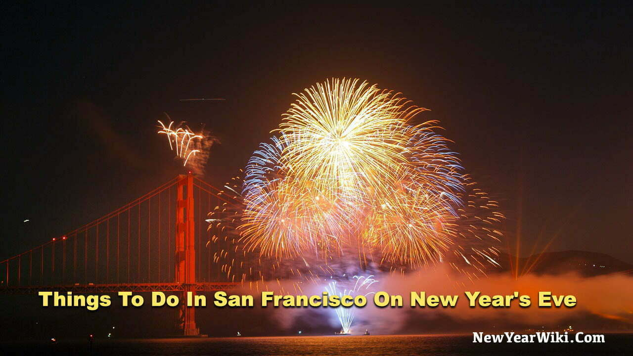 Things To Do In San Francisco On New Year's Eve