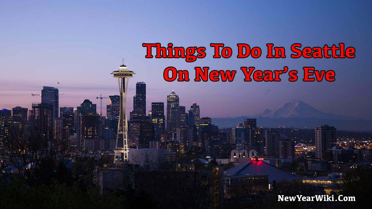 Things To Do In Seattle On New Year's Eve
