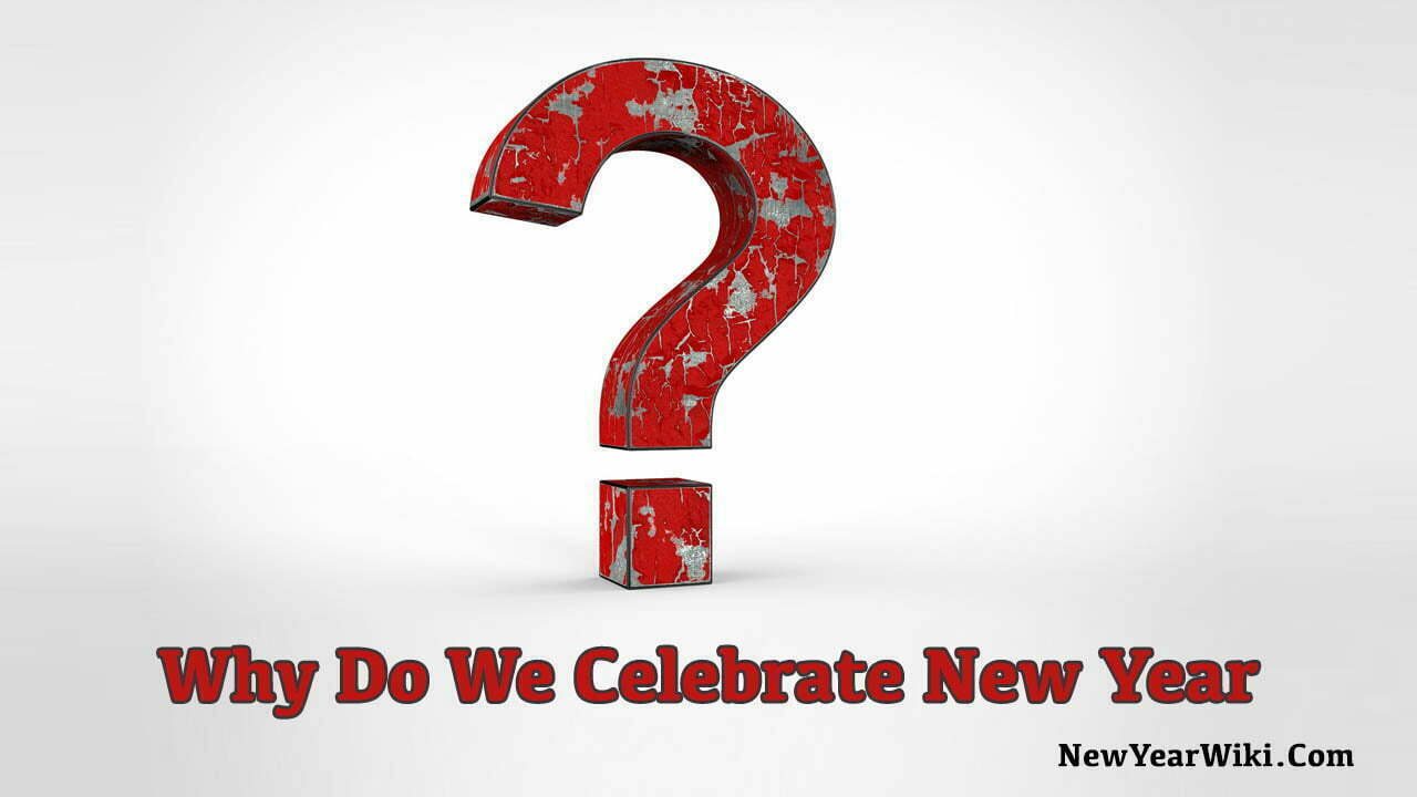 Why Do We Celebrate New Year